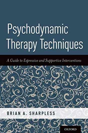 9780190676278-0190676272-Psychodynamic Therapy Techniques: A Guide to Expressive and Supportive Interventions