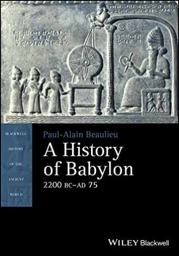 9781405188982-1405188987-A History of Babylon, 2200 BC - AD 75 (Blackwell History of the Ancient World)