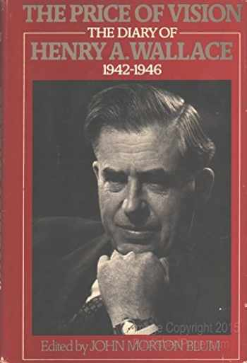 9780395171219-0395171210-The Price of Vision: The Diary of Henry A. Wallace, 1942-1946