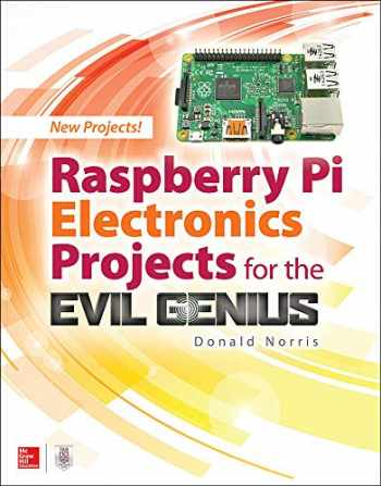 9781259640582-1259640582-Raspberry Pi Electronics Projects for the Evil Genius