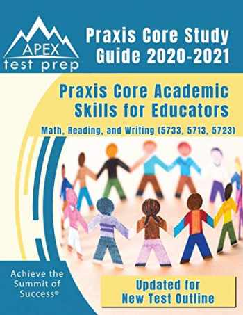 9781628458862-1628458860-Praxis Core Study Guide 2020-2021: Praxis Core Academic Skills for Educators: Math, Reading, and Writing (5733, 5713, 5723) [Updated for New Test Outline]