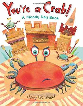 9780805093612-0805093613-You're a Crab!: A Moody Day Book