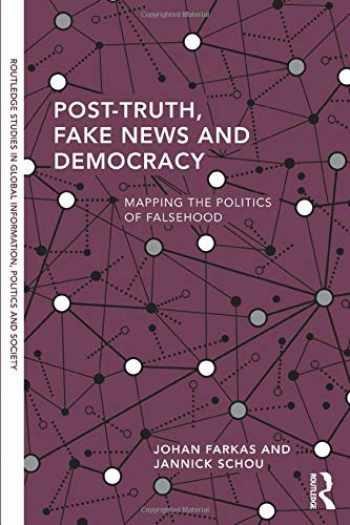9780367322175-036732217X-Post-Truth, Fake News and Democracy: Mapping the Politics of Falsehood (Routledge Studies in Global Information, Politics and Society)