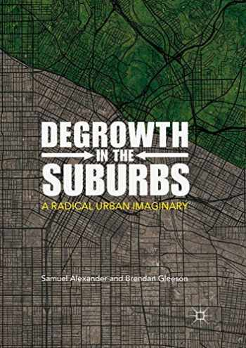 9789811347368-9811347360-Degrowth in the Suburbs: A Radical Urban Imaginary