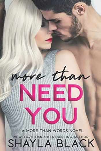 9781936596454-1936596458-More Than Need You (More Than Words Book 2) (Volume 2)