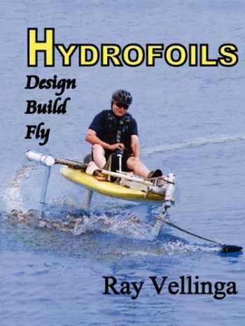 9780982236116-0982236115-Hydrofoils: Design, Build, Fly