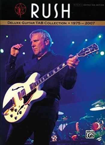 9780739058107-073905810X-Rush -- Deluxe Guitar TAB Collection 1975 - 2007: Authentic Guitar TAB (Authentic Guitar-Tab Editions)