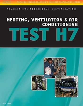 9781418065713-1418065714-ASE Test Preparation - Transit Bus H7, Heating, Ventilation, & Air Conditioning (ASE Test Preparation Series)