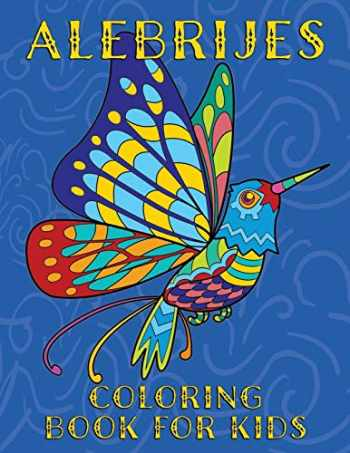9781695939707-1695939700-Alebrijes Coloring Book For Kids: Fun & Unique Mexican Folk Art Animal Creature Designs