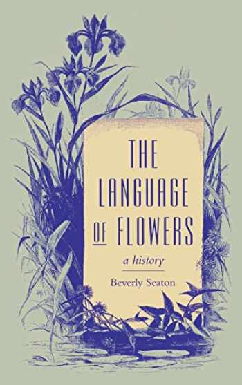 9780813915562-0813915562-The Language of Flowers: A History (Victorian Literature and Culture Series)