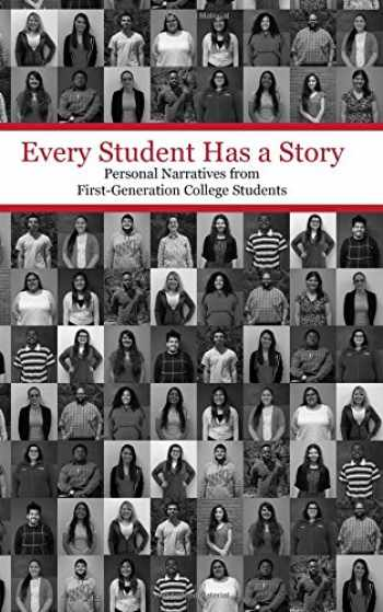 9781537570327-1537570323-Every Student Has a Story: Personal Narratives from First-Generation College Students
