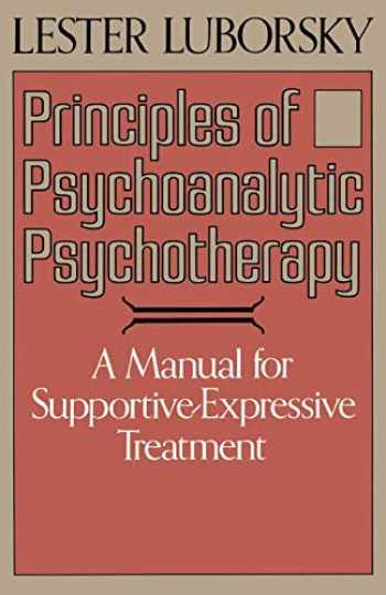 9780465063277-0465063276-Principles Of Psychoanalytic Psychotherapy: A Manual For Supportive-expressive Treatment