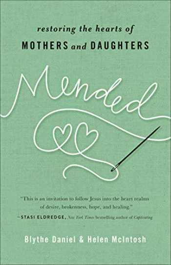 9780736973519-0736973516-Mended: Restoring the Hearts of Mothers and Daughters