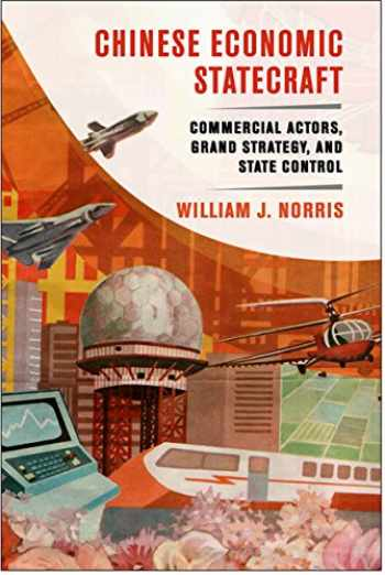 9780801454493-0801454492-Chinese Economic Statecraft: Commercial Actors, Grand Strategy, and State Control