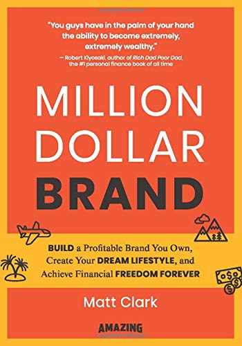 9781707855902-1707855900-Million Dollar Brand: Build a Profitable Brand You Own, Create Your Dream Lifestyle, and Achieve Financial Freedom Forever