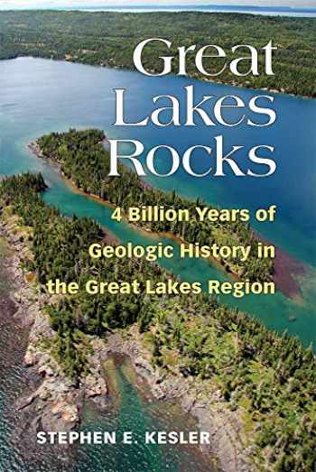 9780472053803-0472053809-Great Lakes Rocks: 4 Billion Years of Geologic History in the Great Lakes Region