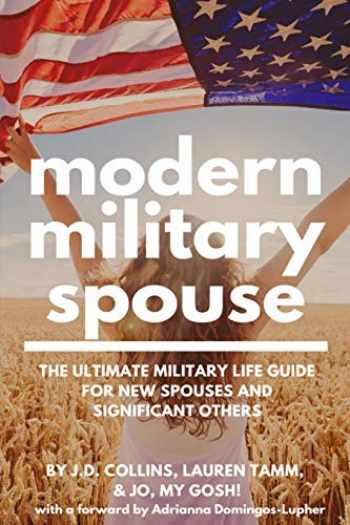 9781523638642-1523638648-Modern Military Spouse: The Ultimate Military Life Guide for New Spouses and Significant Others