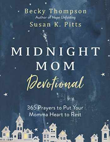9780525654292-0525654291-Midnight Mom Devotional: 365 Prayers to Put Your Momma Heart to Rest