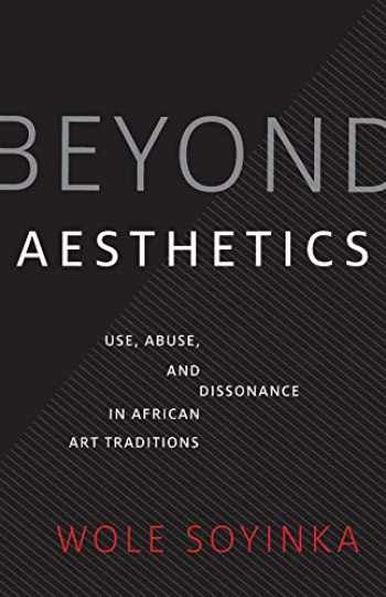 9780300247626-0300247621-Beyond Aesthetics: Use, Abuse, and Dissonance in African Art Traditions (Richard D. Cohen Lectures on African & African American Art)