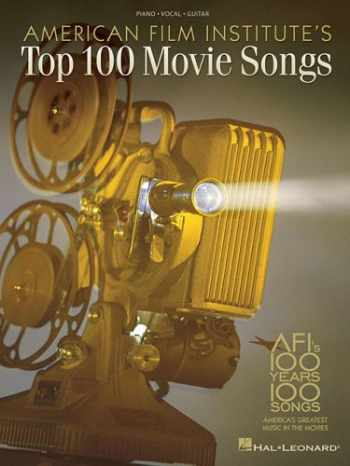 9780634089084-0634089080-American Film Institute's 100 Years, 100 Songs: America's Greatest Music in the Movies (Piano/Vocal/Guitar Songbook)