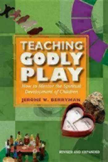 9781606740484-1606740482-Teaching Godly Play: How to Mentor the Spiritual Development of Children