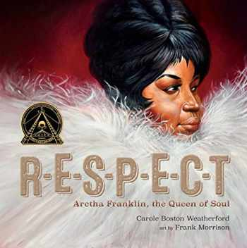 9781534452282-1534452281-RESPECT: Aretha Franklin, the Queen of Soul
