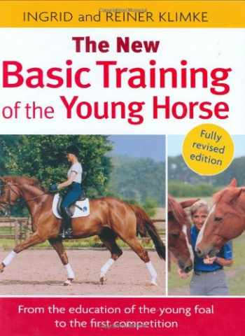 9781570763458-1570763453-The New Basic Training of the Young Horse: From the Education of the Young Foal to the First Competition