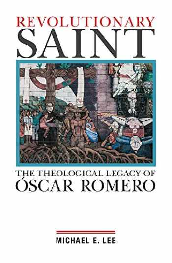 9781626982260-1626982260-Revolutionary Saint: The Theological Legacy of Oscar Romero