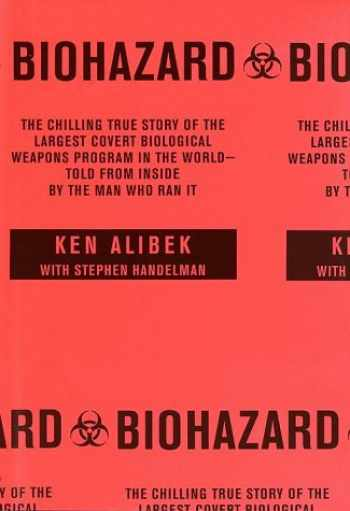9780375502316-0375502319-Biohazard: The Chilling True Story of the Largest Covert Biological Weapons Program in the World--Told from Inside by the Man Who Ran It