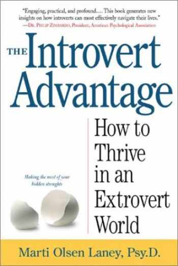 9780761125891-0761125892-The Introvert Advantage: Making the Most of Your Inner Strengths
