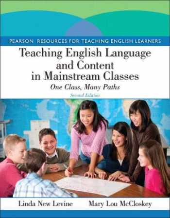 9780132685146-0132685140-Teaching English Language and Content in Mainstream Classes: One Class, Many Paths (Pearson Resources for Teaching English Learners)
