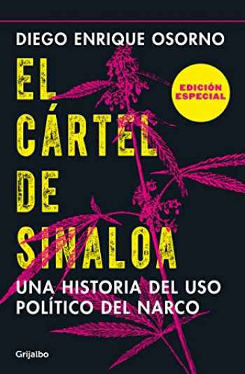 9786073184656-6073184654-El cártel de Sinaloa (Edición especial) / The Sinaloa Cartel. A History of the Political... (Special Edition) (Spanish Edition)
