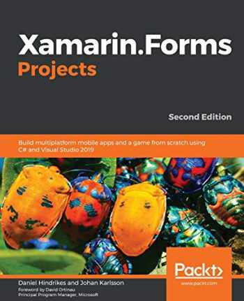 9781839210051-1839210052-Xamarin.Forms Projects: Build multiplatform mobile apps and a game from scratch using C# and Visual Studio 2019, 2nd Edition