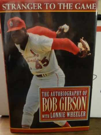 9780670847945-0670847941-Stranger to the Game: The Autobiography of Bob Gibson