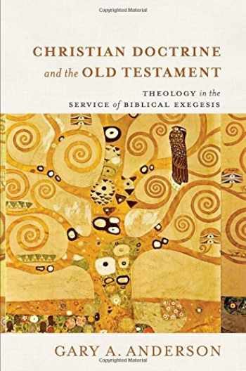 9780801098253-0801098254-Christian Doctrine and the Old Testament: Theology in the Service of Biblical Exegesis