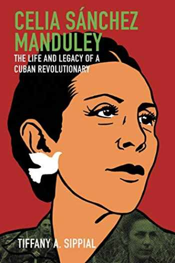 9781469654607-1469654601-Celia Sánchez Manduley: The Life and Legacy of a Cuban Revolutionary (Envisioning Cuba)