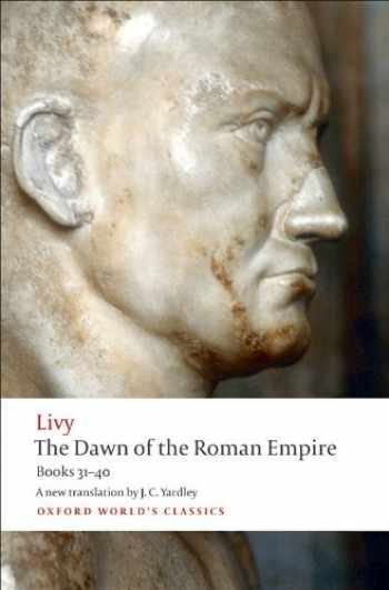 9780199555680-0199555680-The Dawn of the Roman Empire: Books Thirty-One to Forty (Oxford World's Classics)