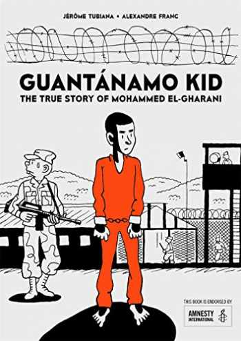 9781910593660-1910593664-Guantánamo Kid: The True Story of Mohammed El-Gharani
