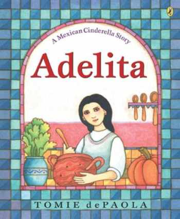 9781417735105-1417735104-Adelita: A Mexican Cinderella Story (Turtleback School & Library Binding Edition)