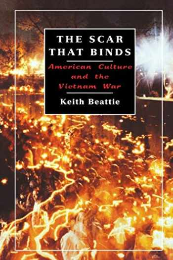 9780814798690-0814798691-The Scar That Binds: American Culture and the Vietnam War