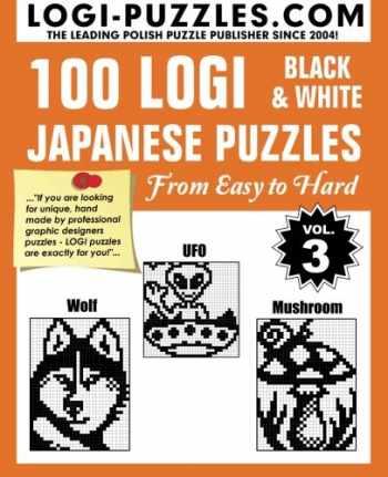 9781490562490-1490562494-100 LOGI Black & White Japanese Puzzles: Easy to Hard (Volume 3)