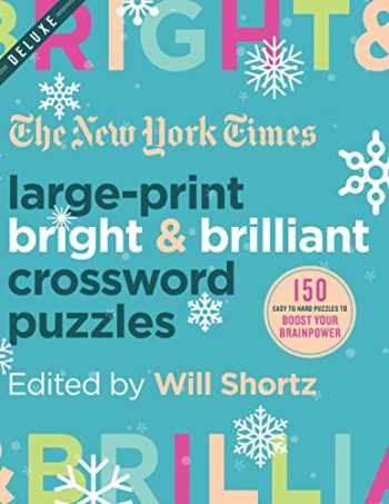 9781250312396-1250312396-The New York Times Large-Print Bright & Brilliant Crossword Puzzles: 150 Easy to Hard Puzzles to Boost Your Brainpower