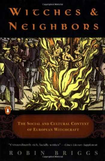 9780140144383-0140144382-Witches and Neighbors: The Social and Cultural Context of European Witchcraft