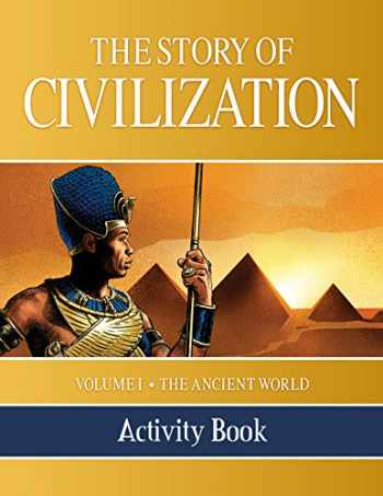9781505105711-1505105714-The Story of Civilization Activity Book: VOLUME I - The Ancient World