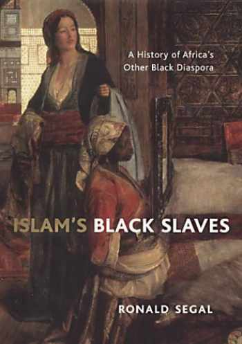 9781903809808-1903809800-Islam's Black Slaves: The Other Black Disporia