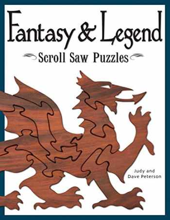 9781565232563-1565232569-Fantasy & Legend Scroll Saw Puzzles (Fox Chapel Publishing) 29 Ready-to-Cut Patterns for Fantastic Creatures like Dragons, Gargoyles, Unicorns, Hydra, Phoenix, Griffin, Hippogriff, Mermaids, and More