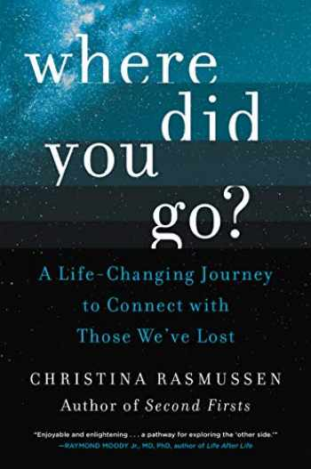9780062854896-0062854895-Where Did You Go?: A Life-Changing Journey to Connect with Those We've Lost