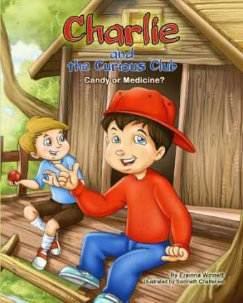 9780615907765-0615907768-Charlie and the Curious Club: Candy or Medicine? (Red Ribbon Week)