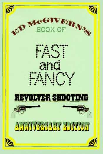 9780832905575-0832905577-Fast and Fancy Revolver Shooting