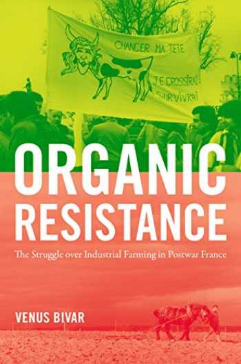 9781469641188-1469641186-Organic Resistance: The Struggle over Industrial Farming in Postwar France (Flows, Migrations, and Exchanges)